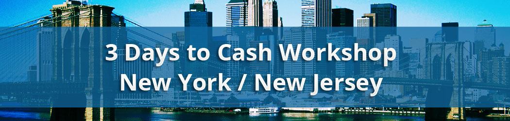 3 Days to Cash Workshop - New York / New Jersey