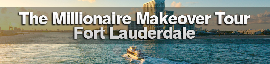 The Millionaire Makeover Tour - Ft. Lauderdale