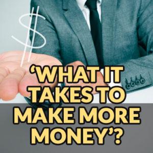 takes-to-make-more-money