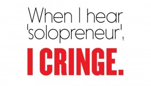 When I hear 'solopreneur', I cringe.  Why would you want to do EVERYTHING?  You can't run a proper business on your own. 'Solopreneur' implies that you're going to be the web designer, you're going to be the sales team, you're going to be the accounting, you're going to be the fulfillment person, you're going to be the technology guy... You can't do it all, nor do you have the skillset to run a proper business on your own.  If you just want to be a hobbyist that's fine, if you want to make a decent amount of money and run around like a chicken with your head cut off all day, that's fine. But if you truly want to grow a business, make some serious money and create systems where you can live a life you enjoy, you need a team and you need it now. #WealthyWednesdays
